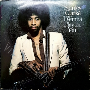 I wanna play for you - STANLEY CLARKE Płyta winylowa LP